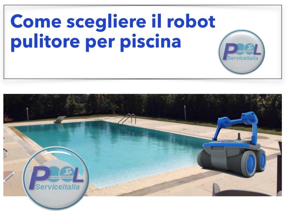 Come scegliere un robot per piscina poolserviceitalia - Pulitore per piscina ...